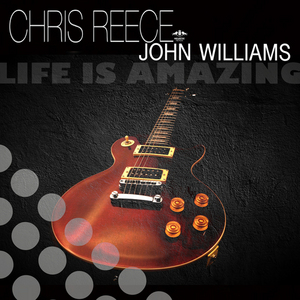 REECE, Chris/JOHN WILLIAMS - Life Is Amazing