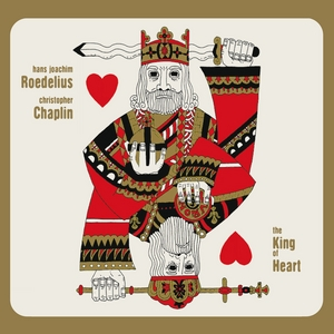 ROEDELIUS/CHAPLIN - King Of Hearts