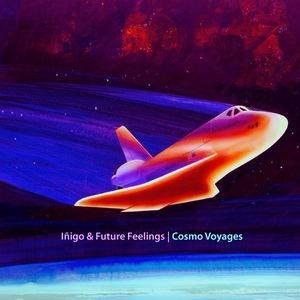 INIGO/FUTURE FEELINGS - Cosmo Voyages