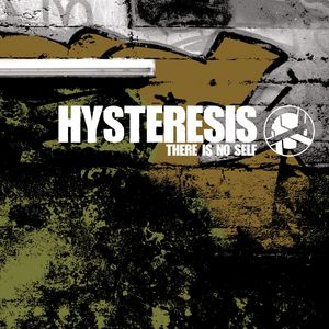 HYSTERESIS - There Is No Self