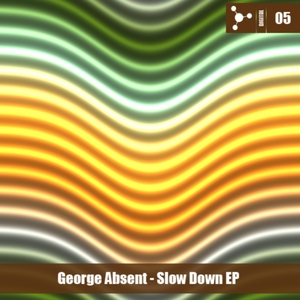 ABSENT, George - Slow Down EP