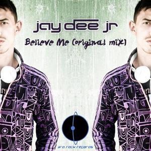 JAY DEE JR - Believe Me