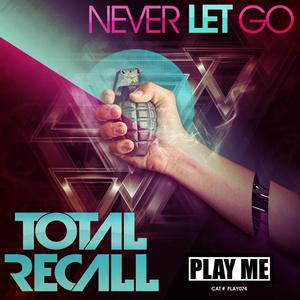 TOTAL RECALL - Never Let Go