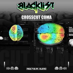 BLACKLIST - CrossCut Coma