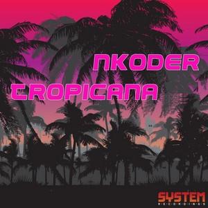 NKODER - Tropicana
