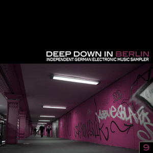 VARIOUS - Deep Down In Berlin 9: Independent German Electronic Music Sampler