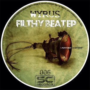 WYRUS - Filthy Beat EP