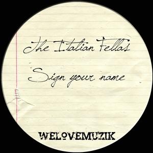 ITALIAN FELLAS, The - Sign Your Name