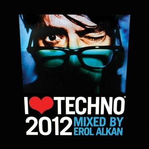 ALKAN, Erol/VARIOUS - I Love Techno 2012 (unmixed tracks)