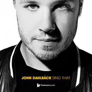 JOHN DAHLBACK - Sing That