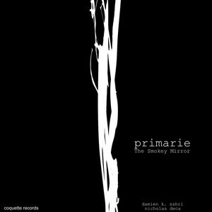 PRIMARIE - The Smokey Mirror