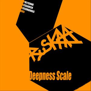 RUSKAA - Deepness Scale