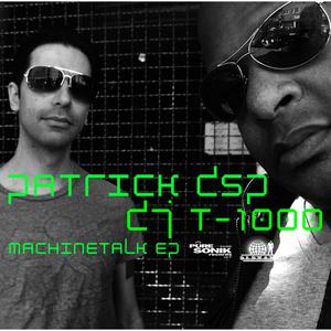 PATRICK DSP/DJ T 1000 - Machinetalk EP