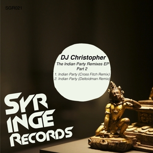 DJ CHRISTOPHER - Indian Party (The remixes Part 2)