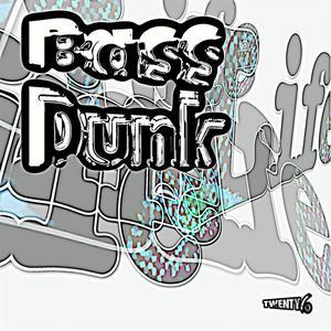 BASSDUNK - Life