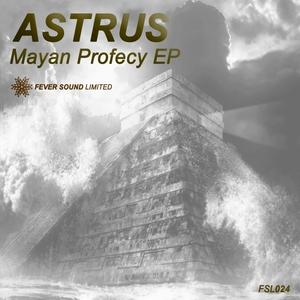 ASTRUS - Mayan Profecy EP