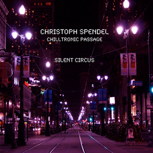 SPENDEL, Christoph - Chilltronic Passage Silent Circus