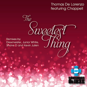 DE LORENZO, Thomas feat CHAPPELL - The Sweetest Thing (remixes)