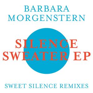 MORGENSTERN, Barbara - Silence Sweater EP