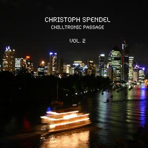 SPENDEL, Christoph - Chilltronic Passage Volume 2