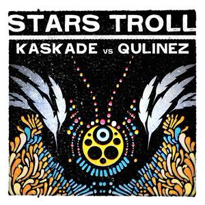 KASKADE vs QULINEZ - Stars Troll