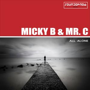 MICKY B/MR C - All Alone