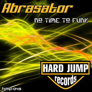 ABRASATOR - Time To Funk