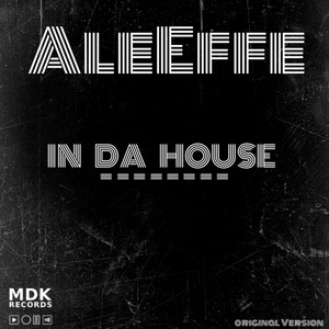 EFFE, Ale - In Da House