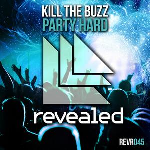 KILL THE BUZZ - Party Hard