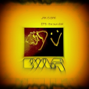 VARIOUS - Jak Is Bak EP 8 (The Sun Disk)