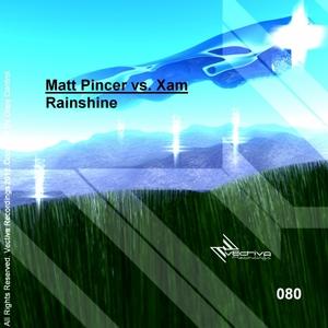 PINCER, Matt vs XAM - Rainshine