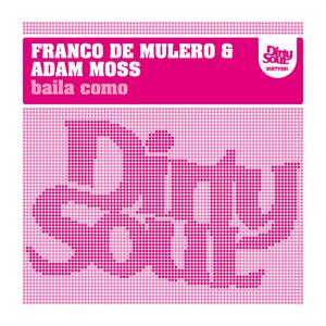DE MULERO, Franco/ADAM MOSS - Baila Como