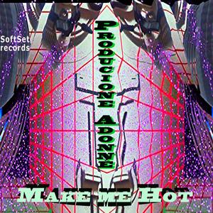 PRODUCIONE ADONNE - Make Me Hot