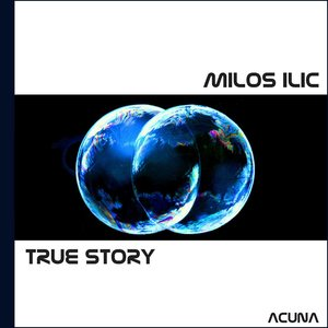 MILOS ILIC - True Story