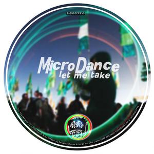 MICRODANCE - Let Me Take