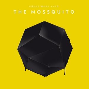 CHRIS MOSS ACID - The Mossquito