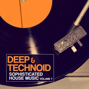 VARIOUS - Deep & Technoid Vol 7: Sophisticated House Music