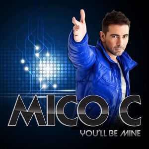 MICO C - You'll Be Mine