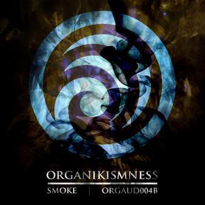 ORGANIKISMNESS - Smoke