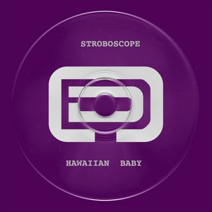STROBOSCOPE - Hawaiian Baby