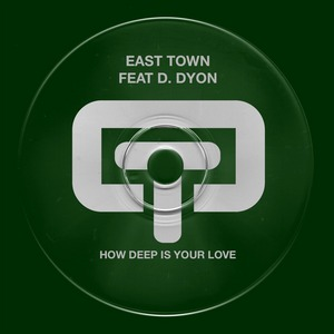 EAST TOWN/D SYON - How Deep Is Your Love