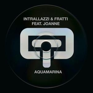 INTRALLAZZI/FRATTI feat JOANNE - Aquamarina