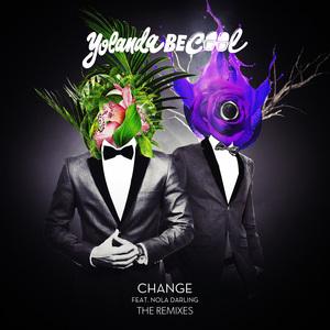 YOLANDA BE COOL feat NOLA DARLING - Change (Remixes)