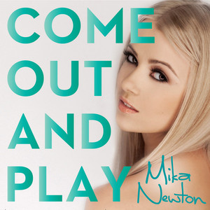NEWTON, Mika - Come Out & Play
