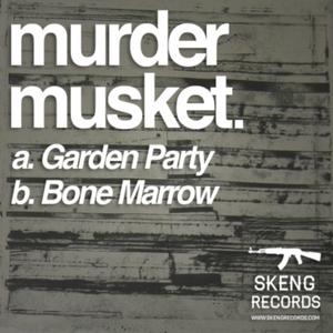 MURDER MUSKET - Garden Party