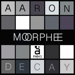 DECAY, Aaron - Morphee EP