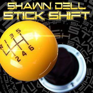 DELL, Shawn - Stick Shift