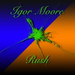 MOORE, Igor - Rush