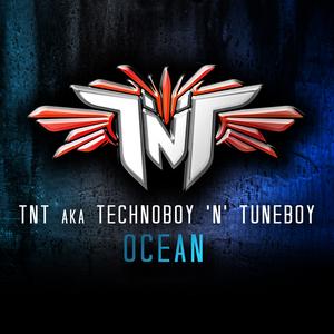 TNT aka TECHNOBOY N TUNEBOY - Ocean