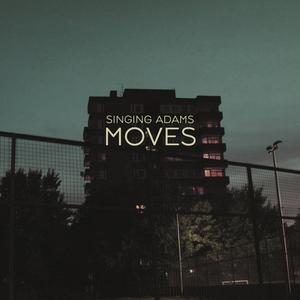 SINGING ADAMS - Moves